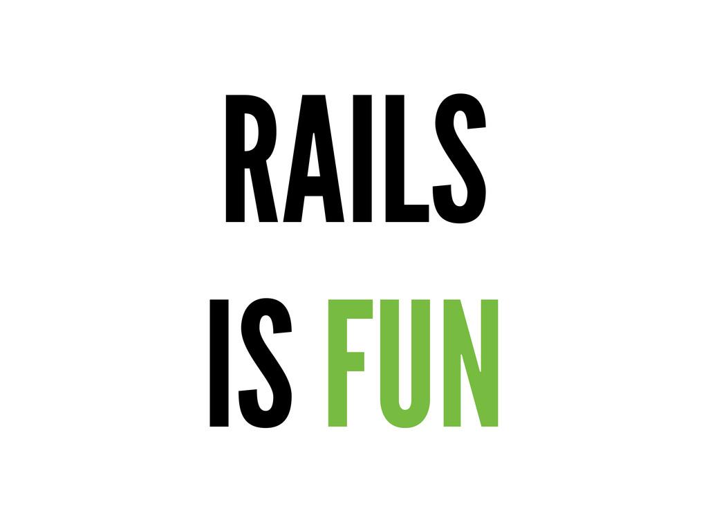 RAILS IS FUN