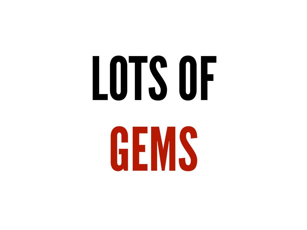 LOTS OF GEMS