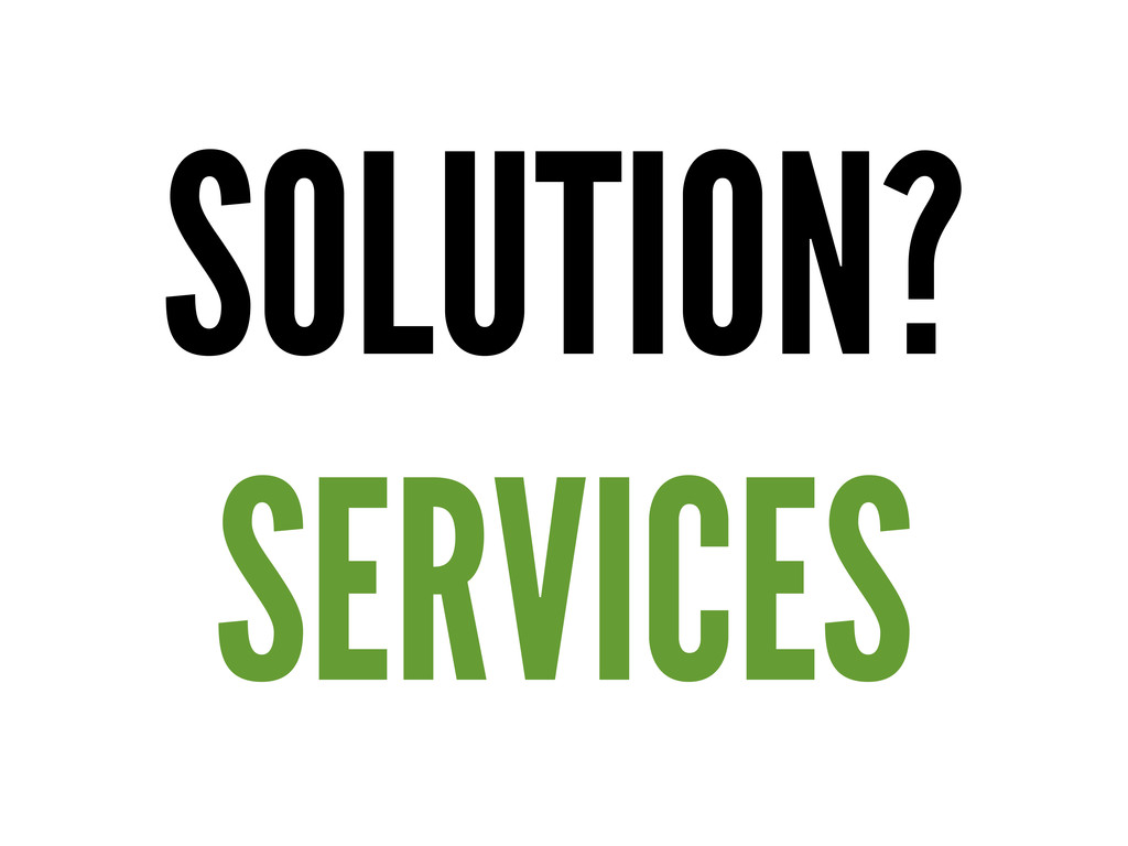 SOLUTION? SERVICES