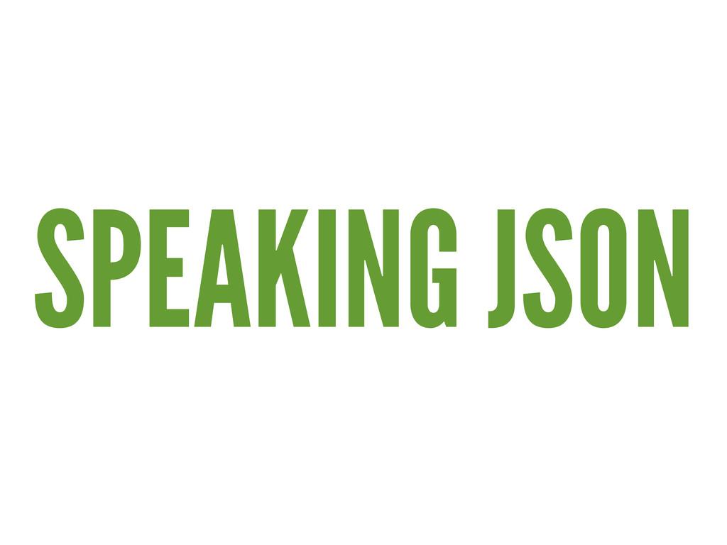 SPEAKING JSON