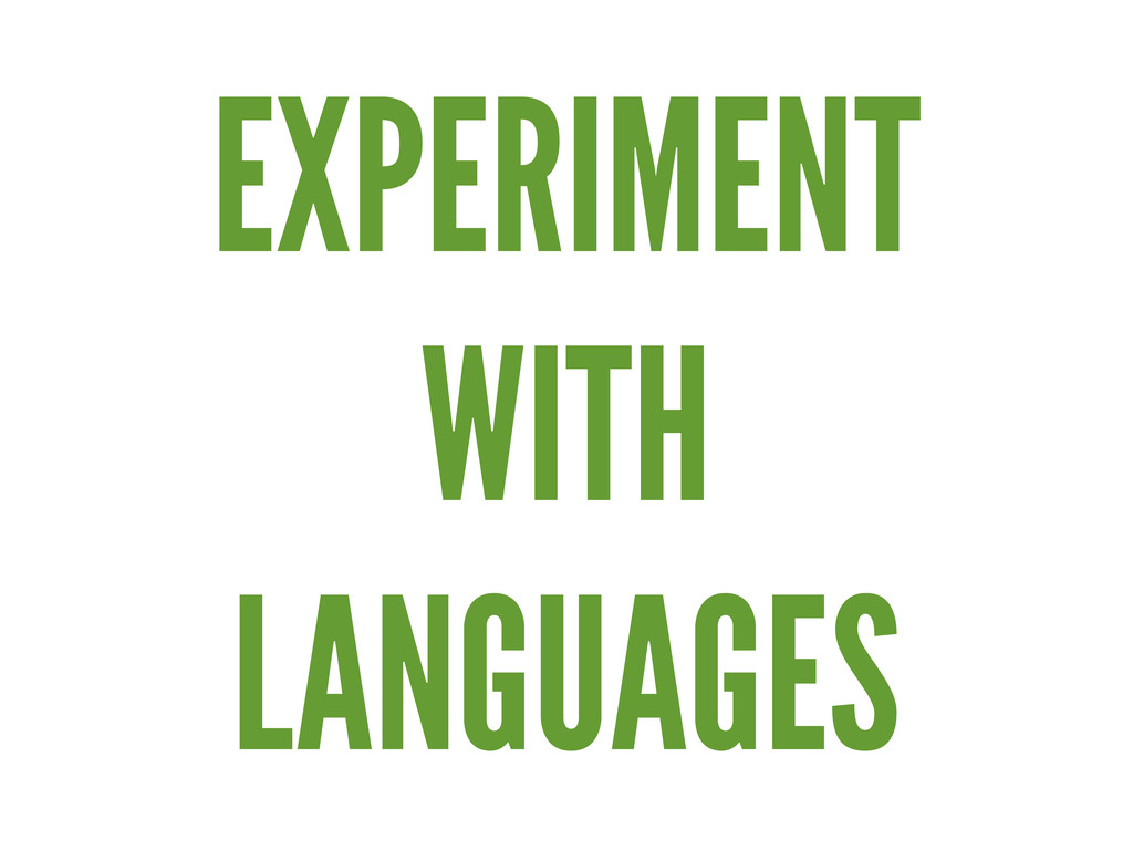 EXPERIMENT WITH LANGUAGES