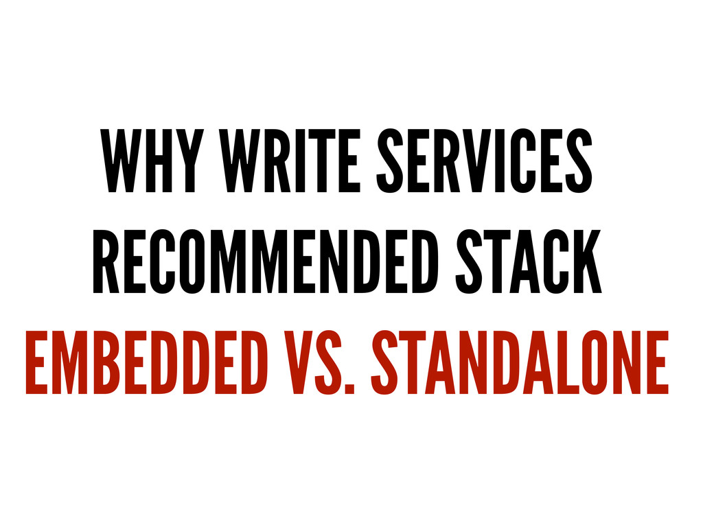 WHY WRITE SERVICES RECOMMENDED STACK EMBEDDED V...