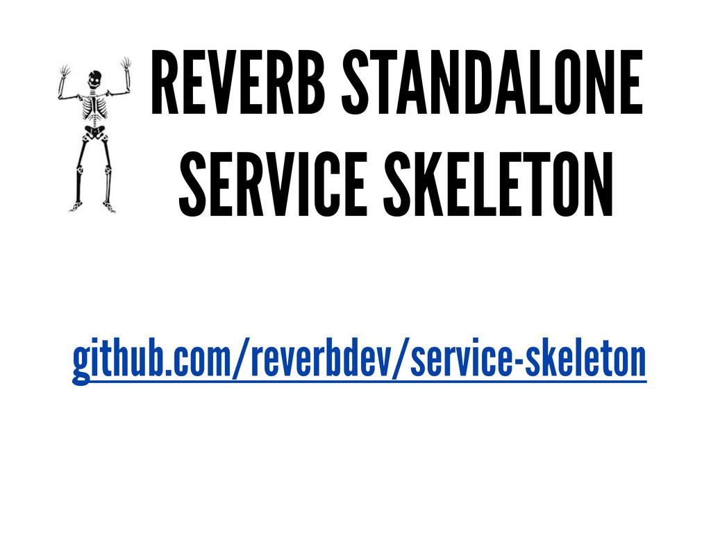 REVERB STANDALONE SERVICE SKELETON github.com/r...