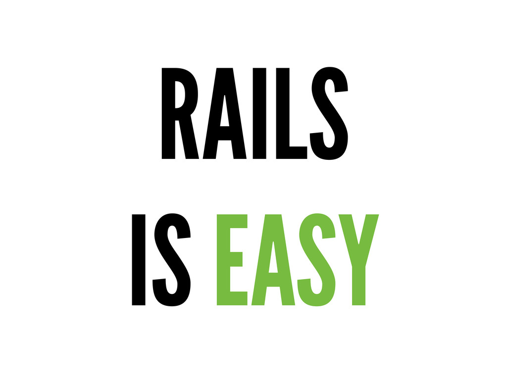 RAILS IS EASY