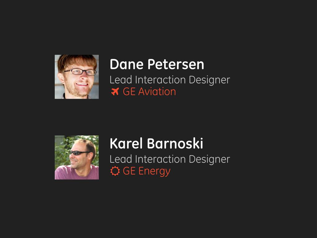 Dane Petersen Lead Interaction Designer GE Avia...