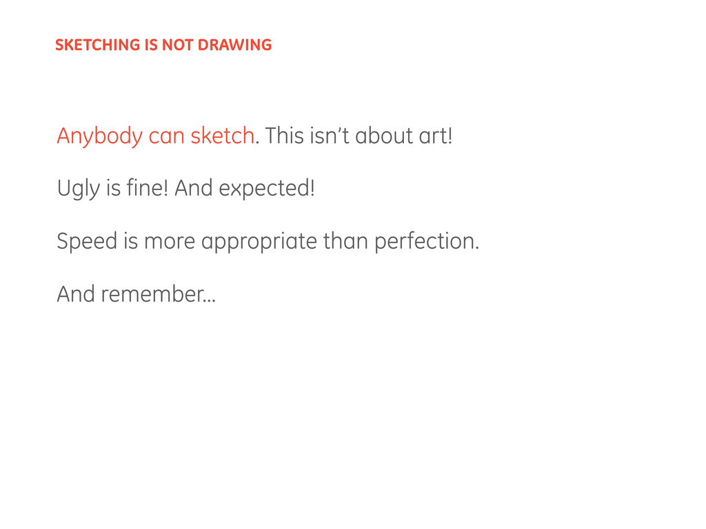 Anybody can sketch. This isn't about art! Ugly ...