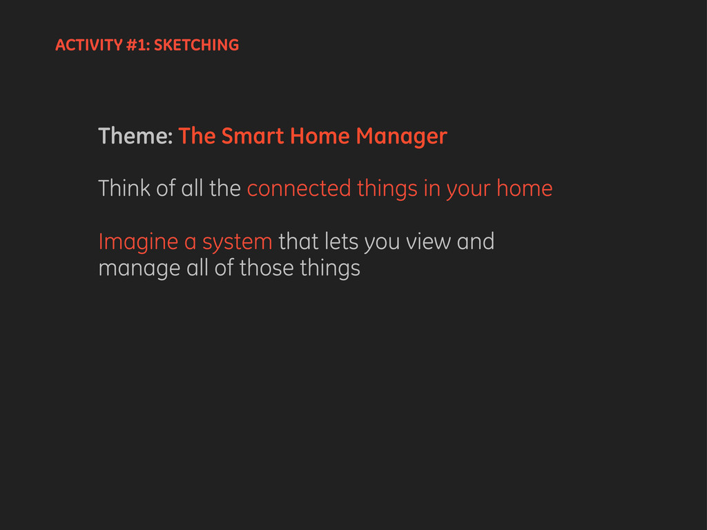 Theme: The Smart Home Manager Think of all the ...