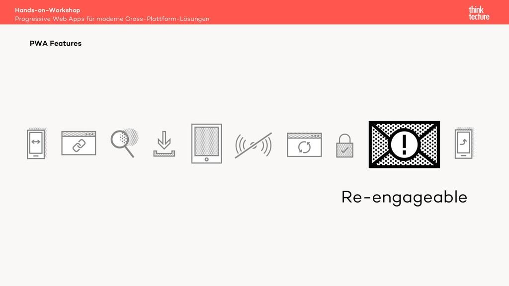 Re-engageable Hands-on-Workshop Progressive Web...