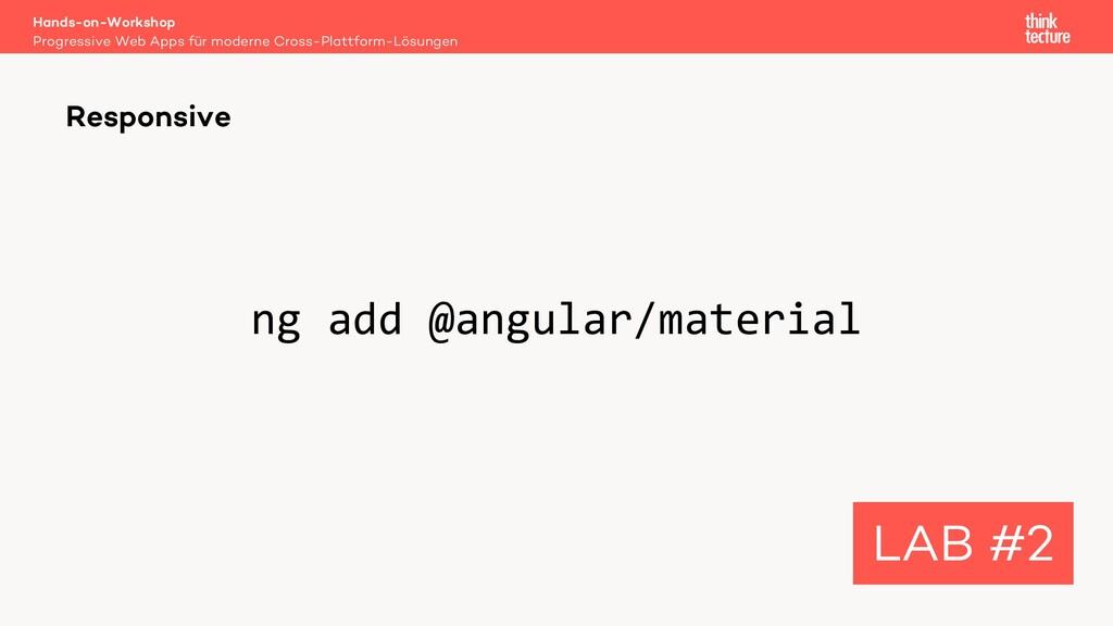 ng add @angular/material Responsive LAB #2 Prog...