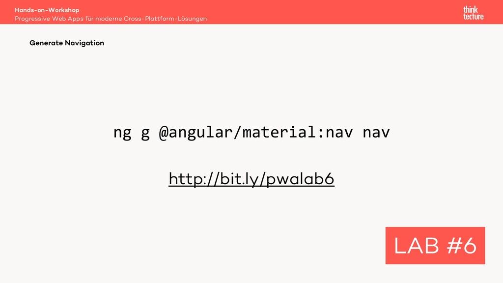 ng g @angular/material:nav nav http://bit.ly/pw...
