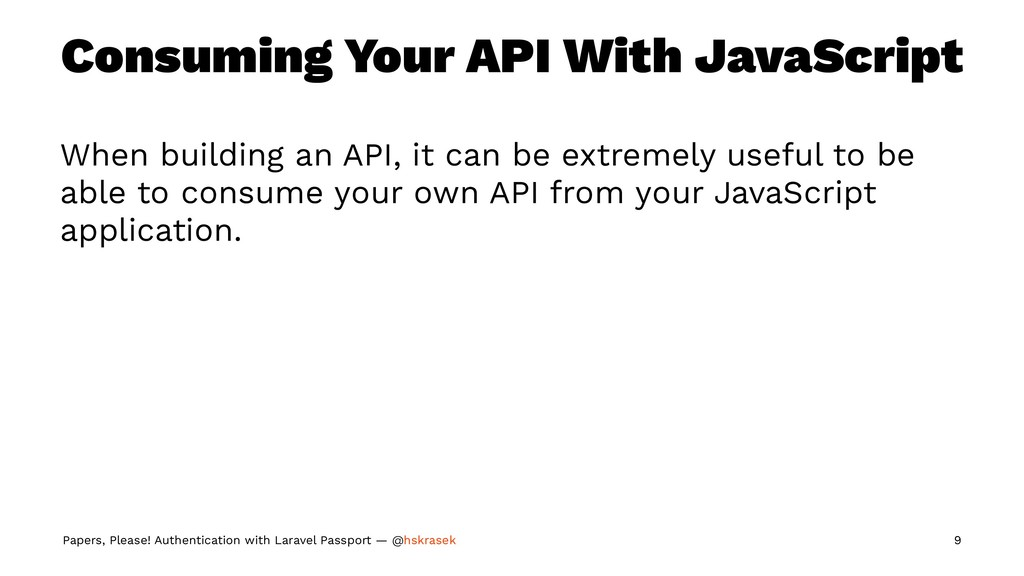 Consuming Your API With JavaScript When buildin...