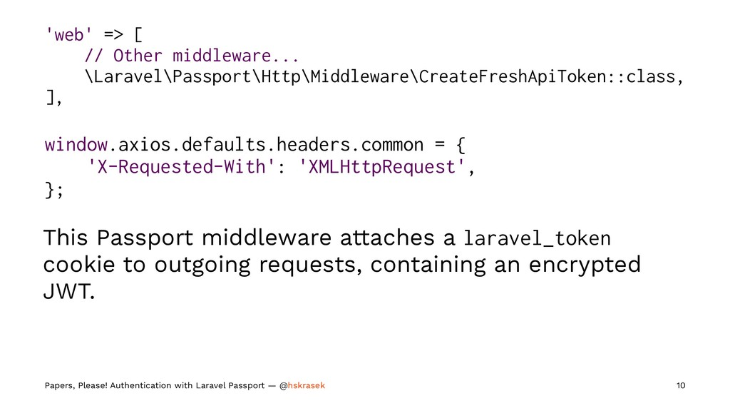 'web' => [ // Other middleware... \Laravel\Pass...