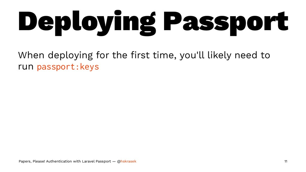 Deploying Passport When deploying for the first ...