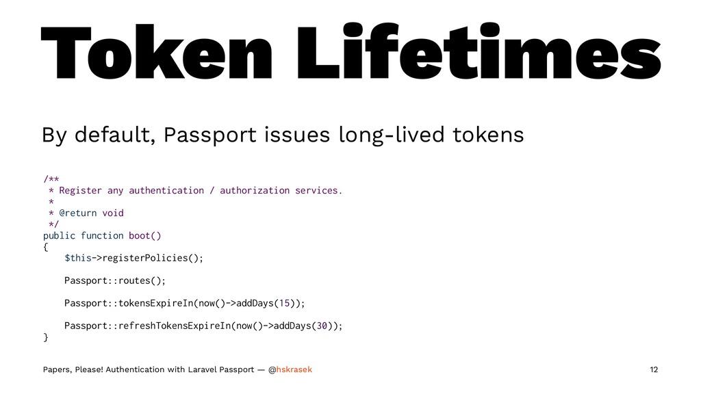 Token Lifetimes By default, Passport issues lon...