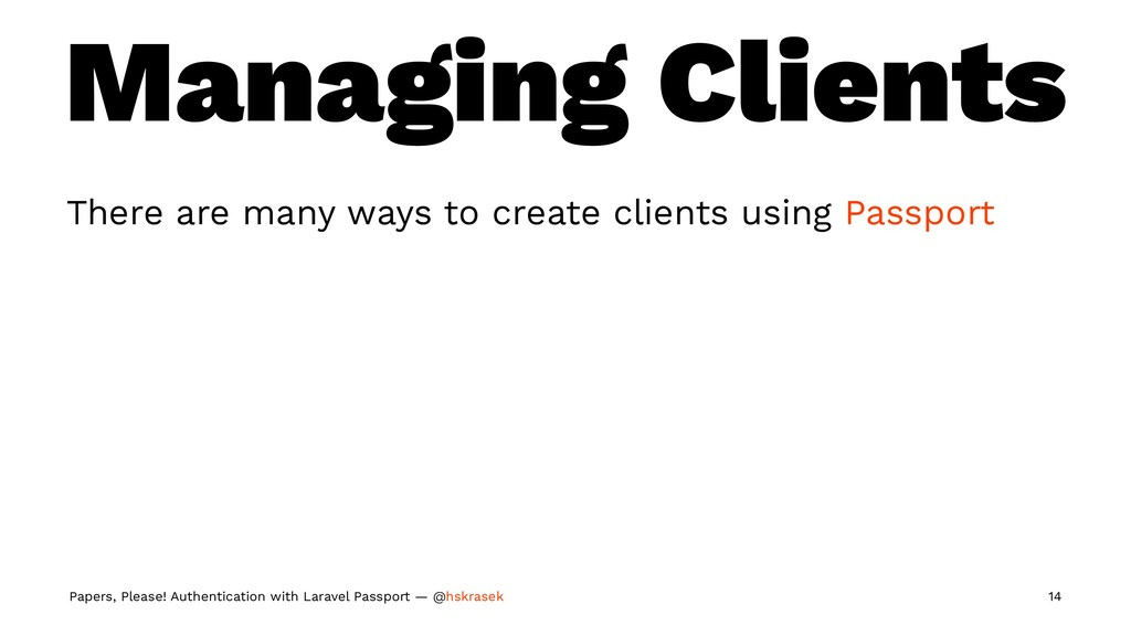 Managing Clients There are many ways to create ...