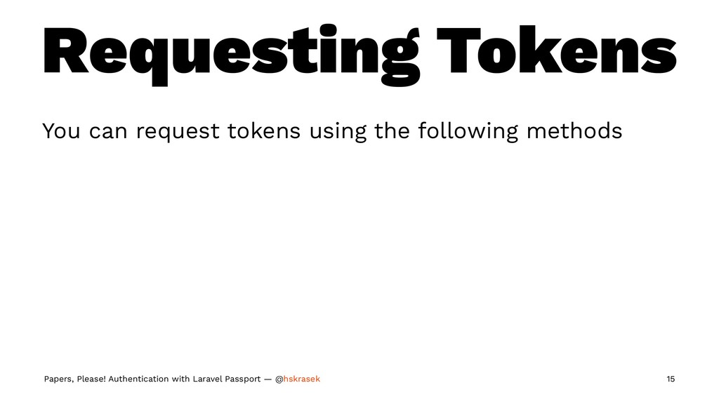 Requesting Tokens You can request tokens using ...