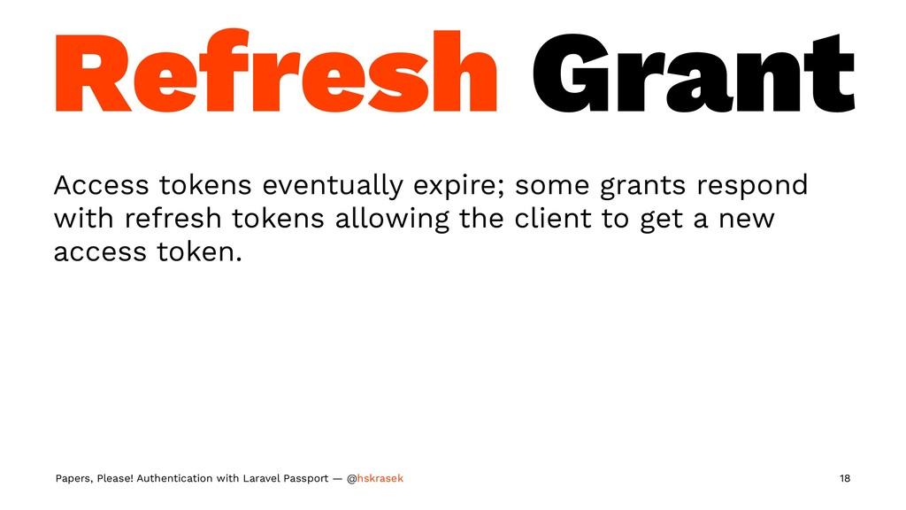 Refresh Grant Access tokens eventually expire; ...