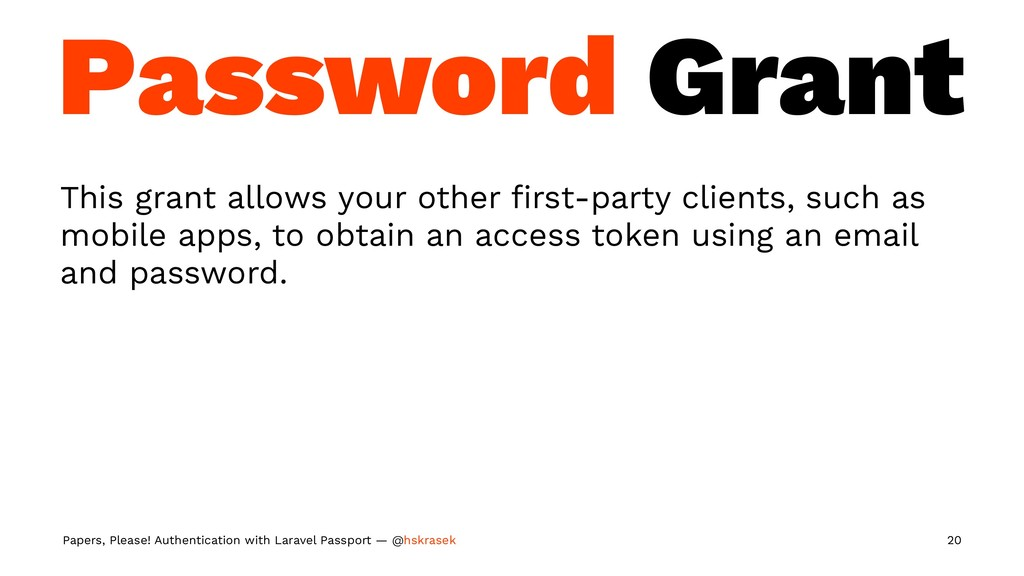 Password Grant This grant allows your other firs...