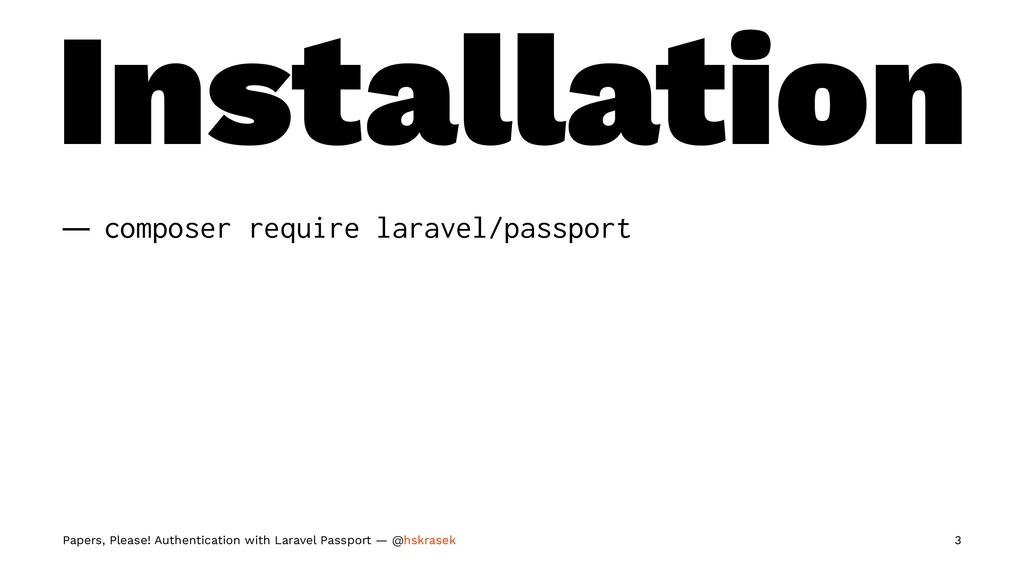 Installation — composer require laravel/passpor...