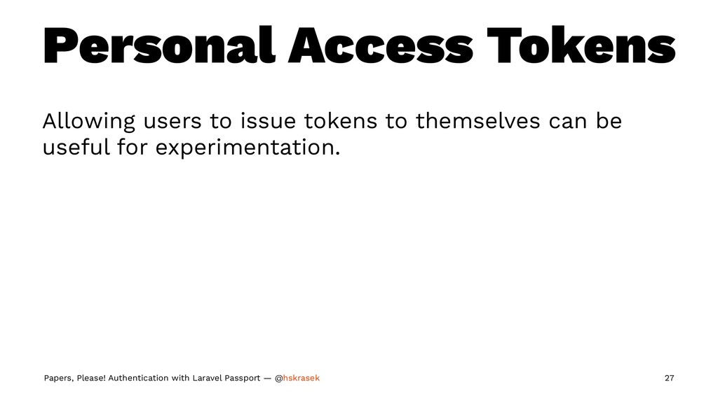 Personal Access Tokens Allowing users to issue ...
