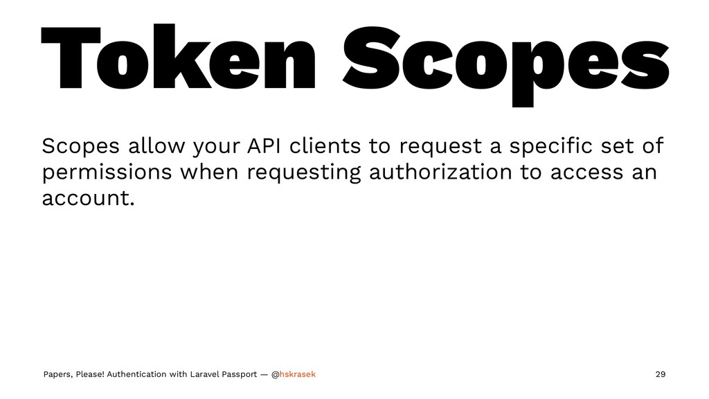 Token Scopes Scopes allow your API clients to r...