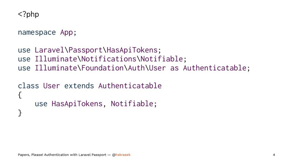 <?php namespace App; use Laravel\Passport\HasAp...