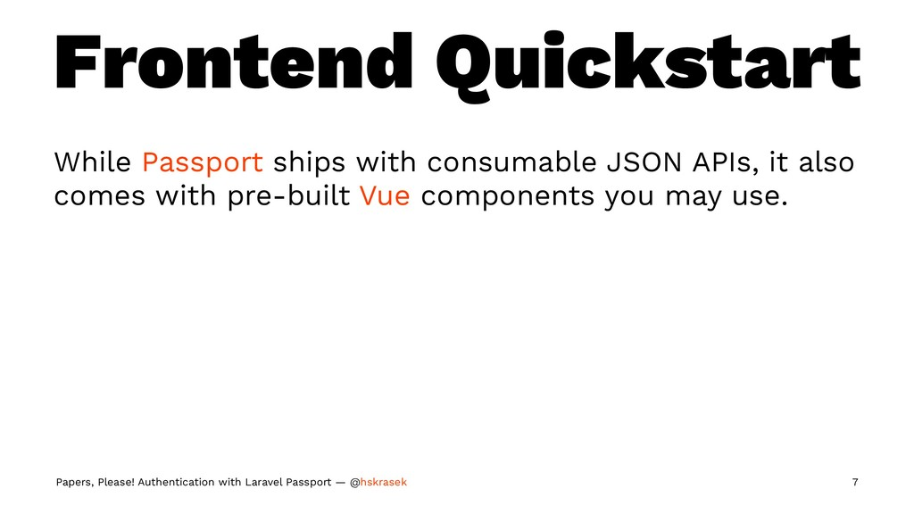 Frontend Quickstart While Passport ships with c...