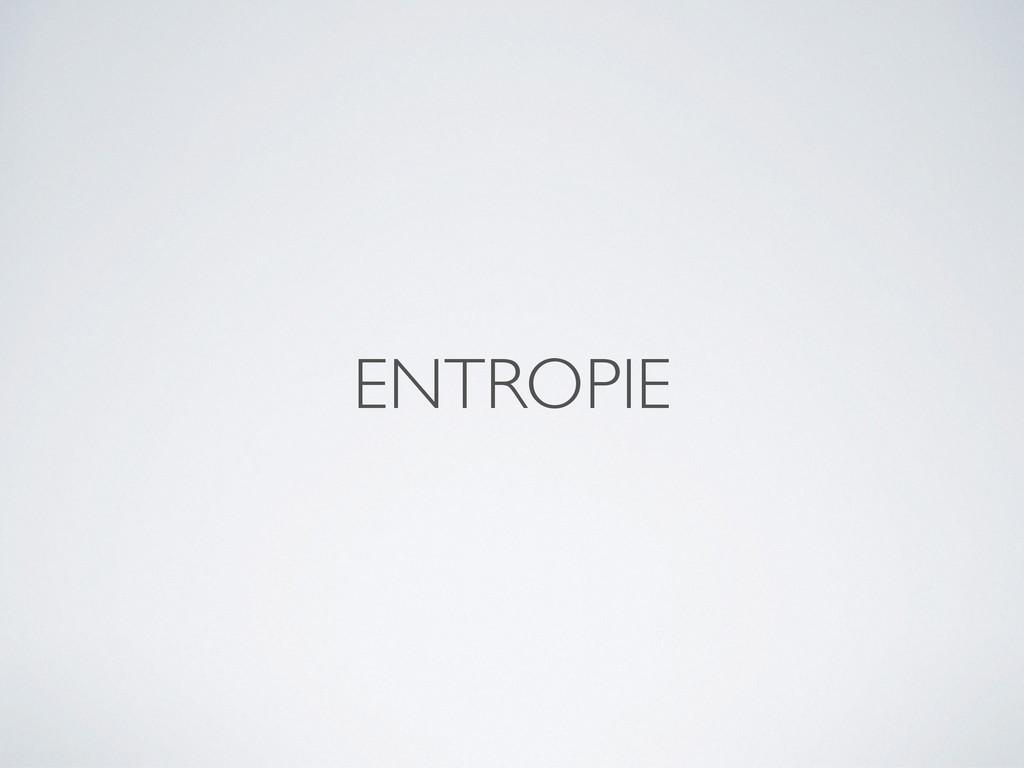 ENTROPIE