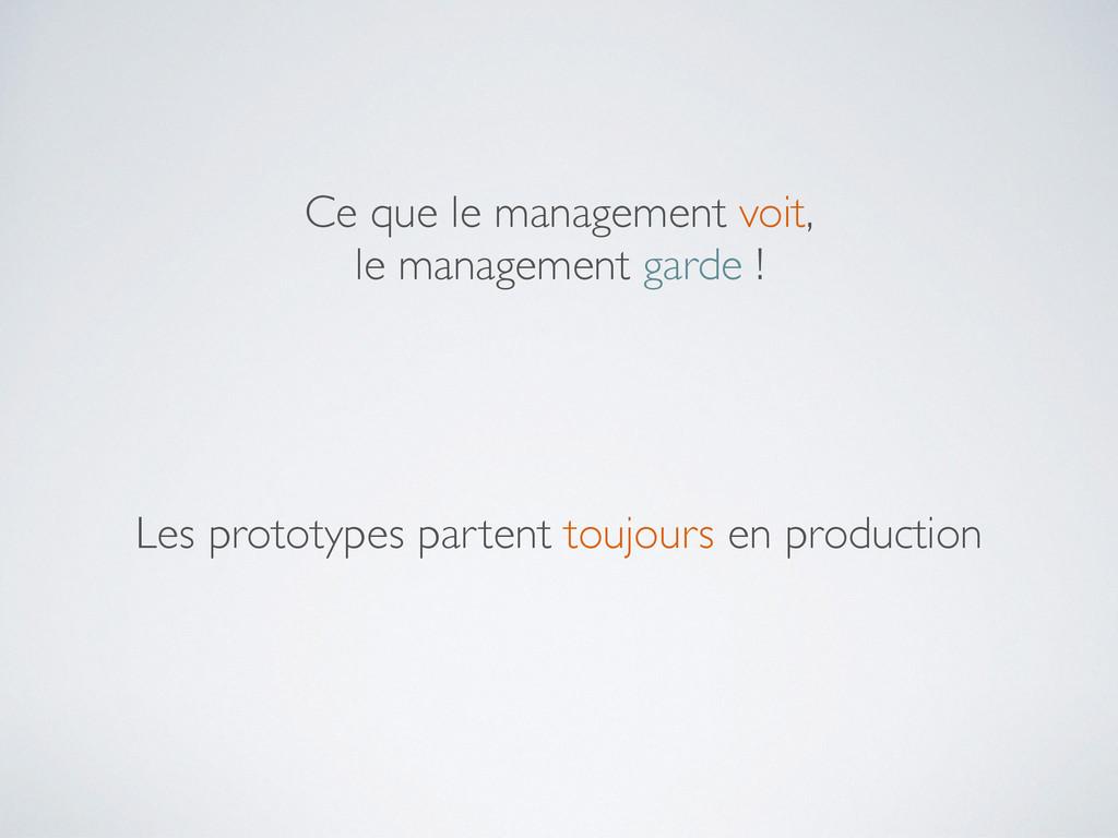 Ce que le management voit, le management garde ...