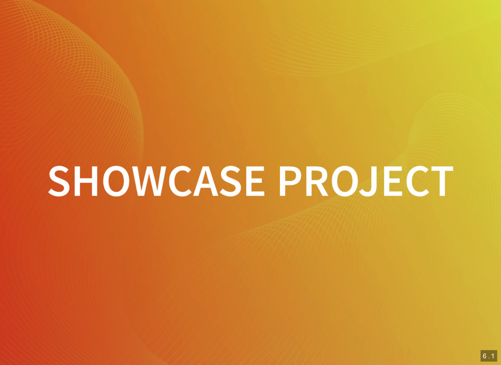 5 . 12 6 . 1 SHOWCASE PROJECT