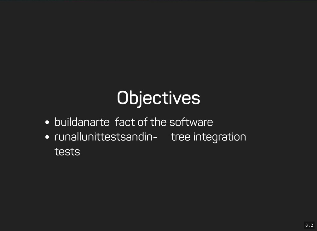 8 . 2 Objectives build an artefact of the softw...