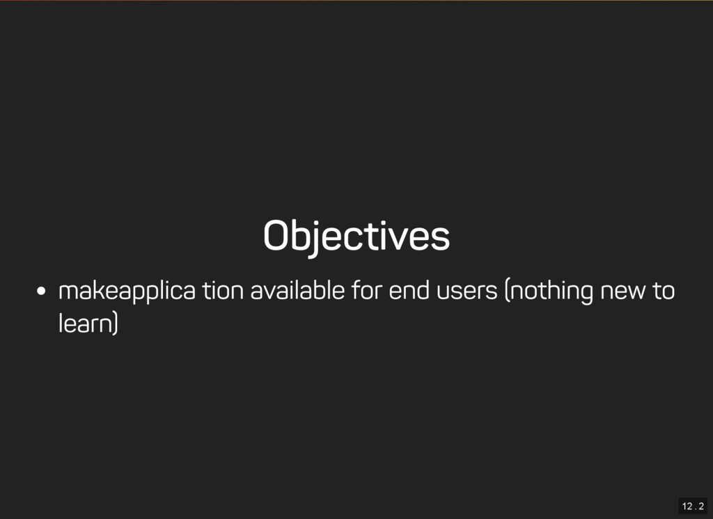 12 . 2 Objectives make application available fo...