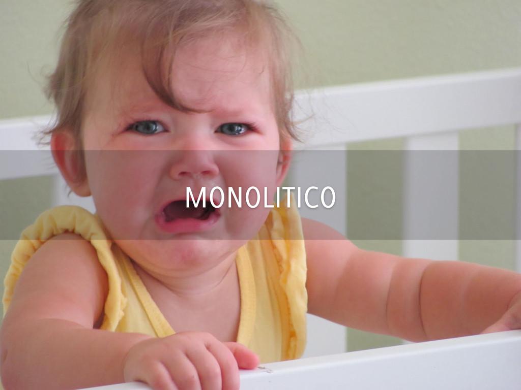 MONOLITICO