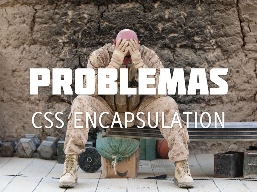 problemas CSS ENCAPSULATION
