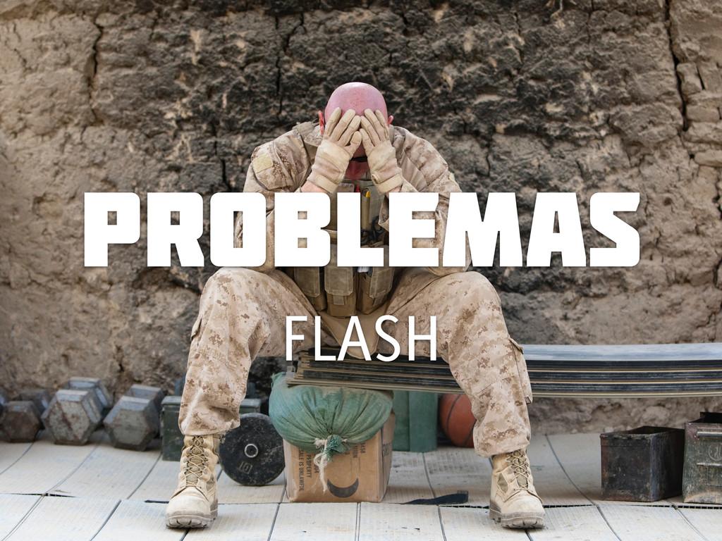 problemas FLASH
