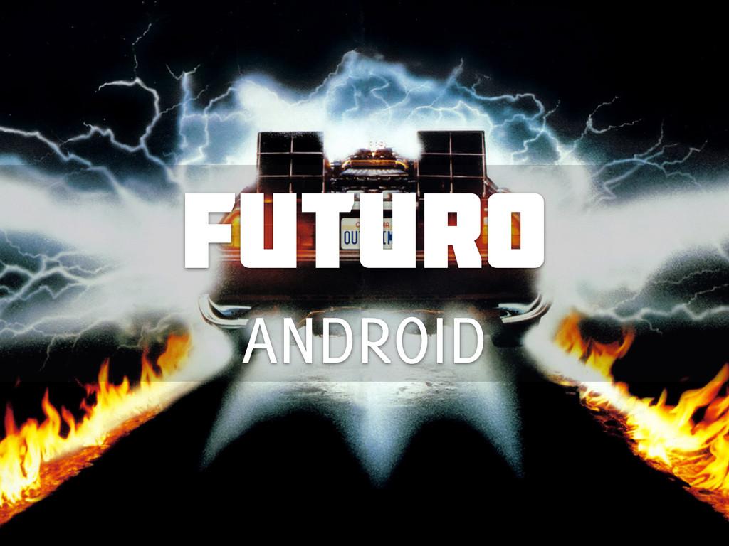 Futuro ANDROID