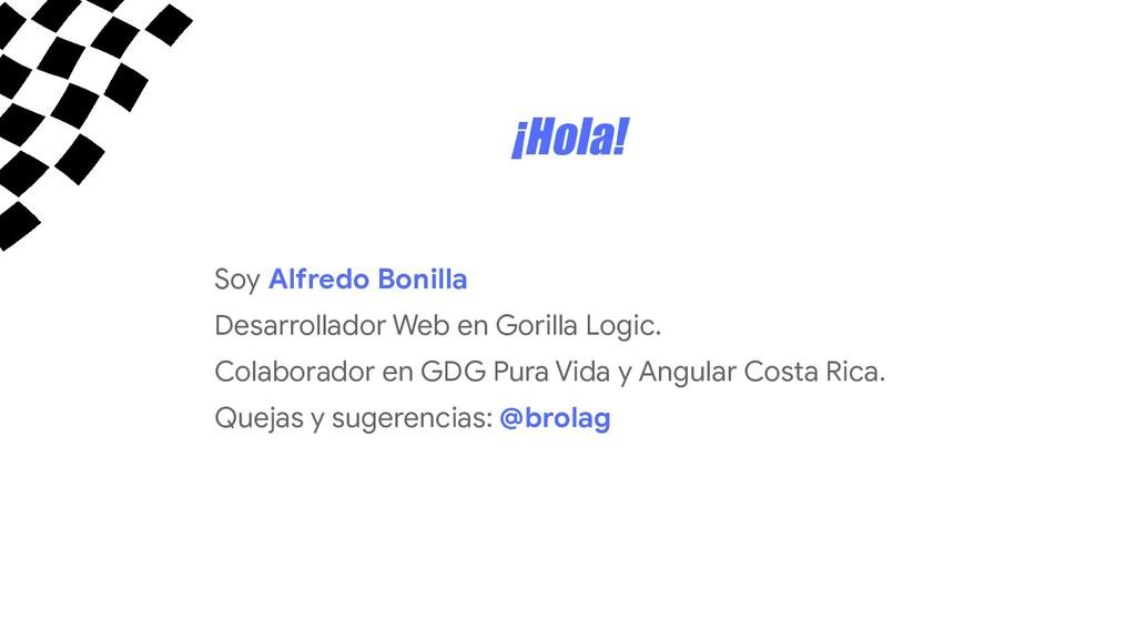 ¡Hola! Soy Alfredo Bonilla Desarrollador Web en...