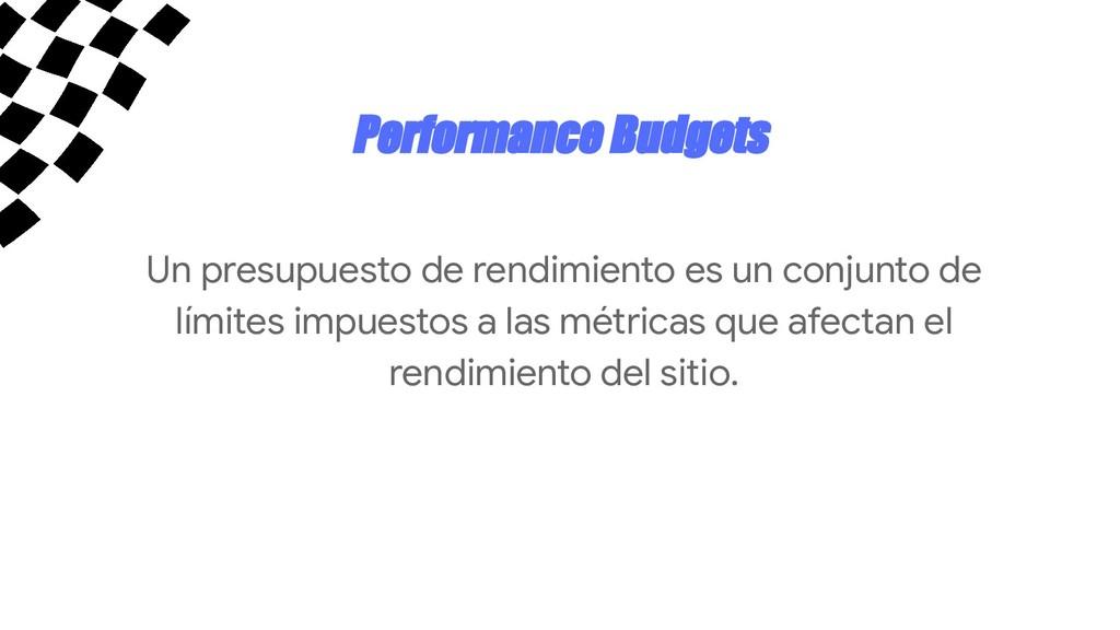Performance Budgets Un presupuesto de rendimien...