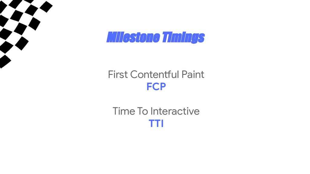 Milestone Timings First Contentful Paint FCP Ti...