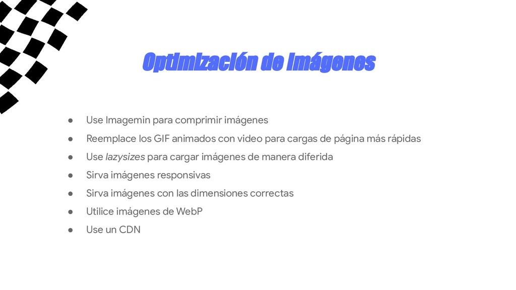 Optimización de Imágenes ● Use Imagemin para co...