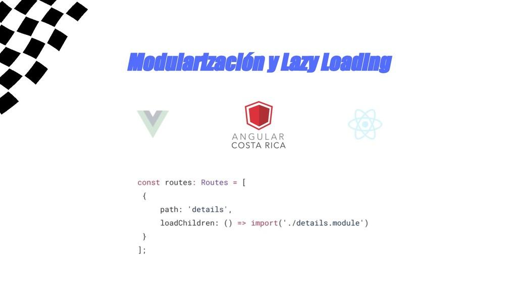 Modularización y Lazy Loading