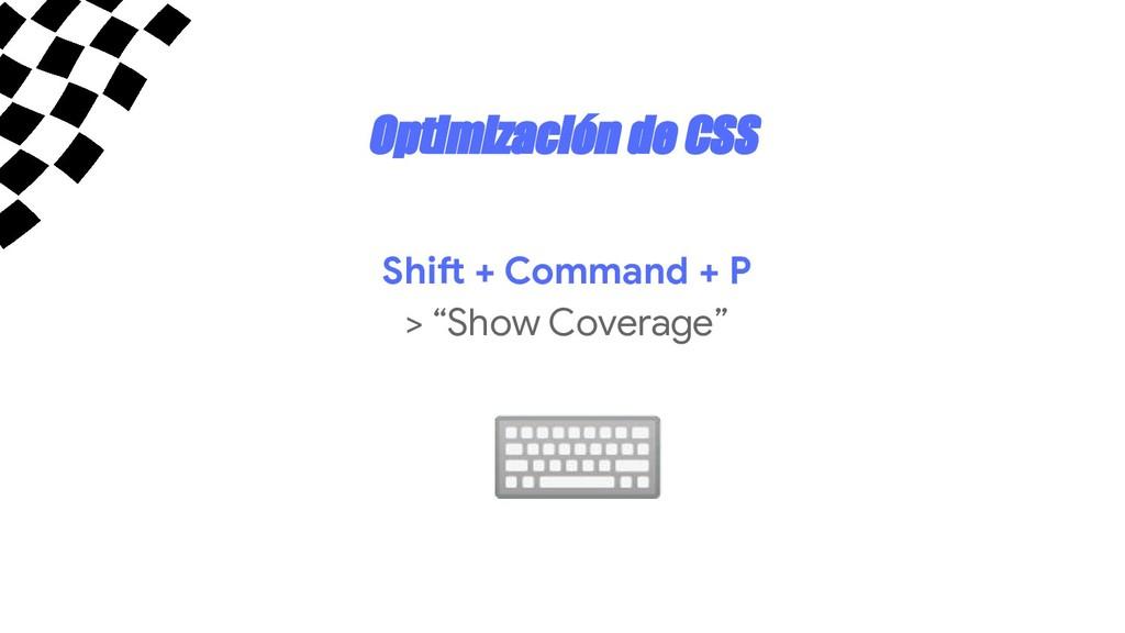 """Optimización de CSS Shift + Command + P > """"Show..."""