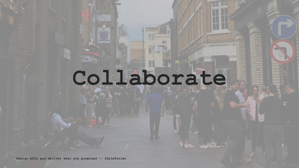Collaborate Design APIs and deliver what you pr...