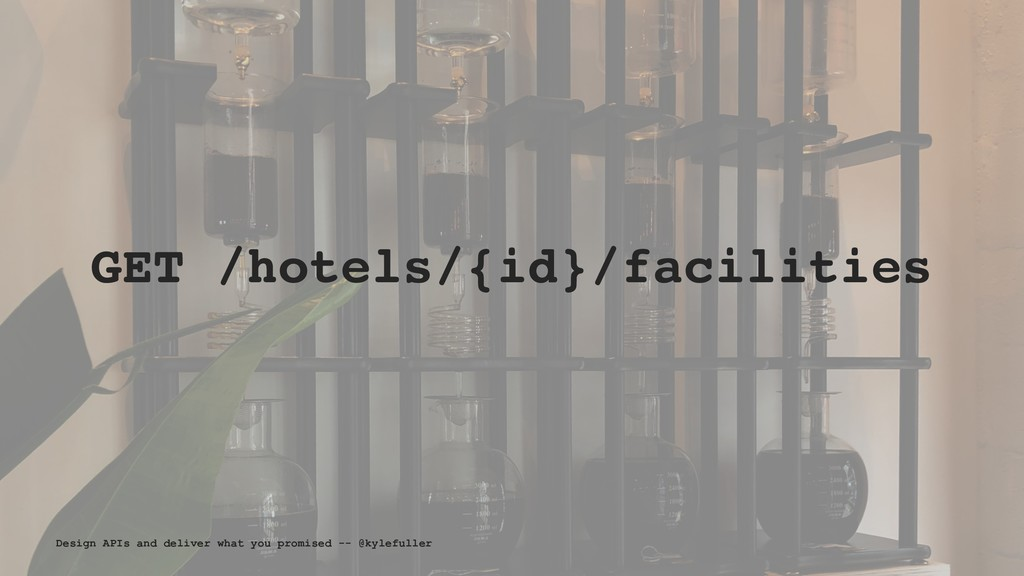GET /hotels/{id}/facilities Design APIs and del...