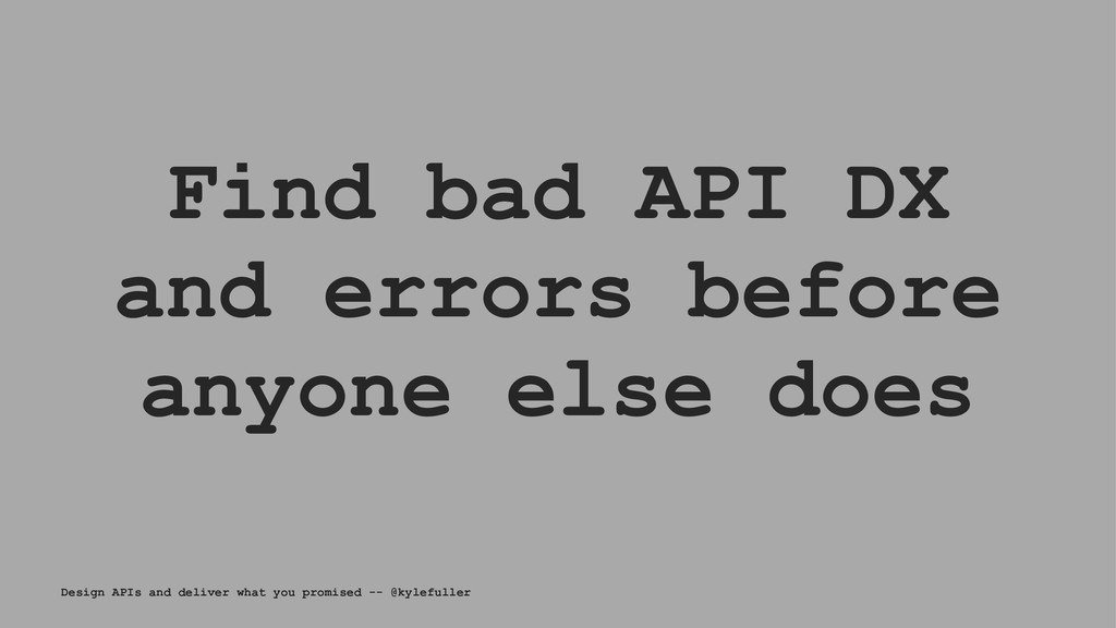 Find bad API DX and errors before anyone else d...