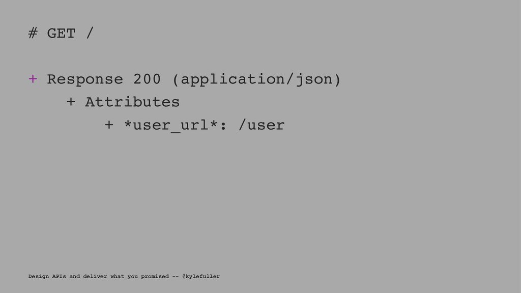 # GET / + Response 200 (application/json) + Att...