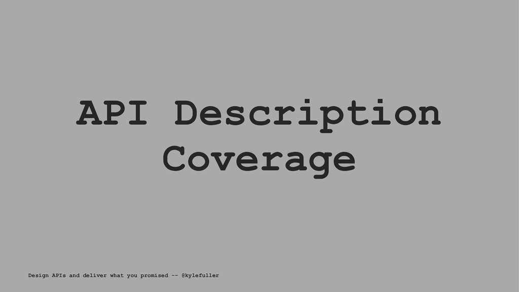 API Description Coverage Design APIs and delive...