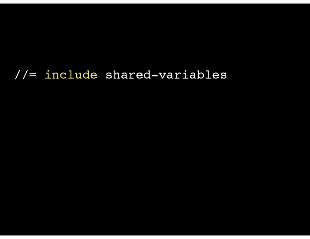 //= include shared-variables