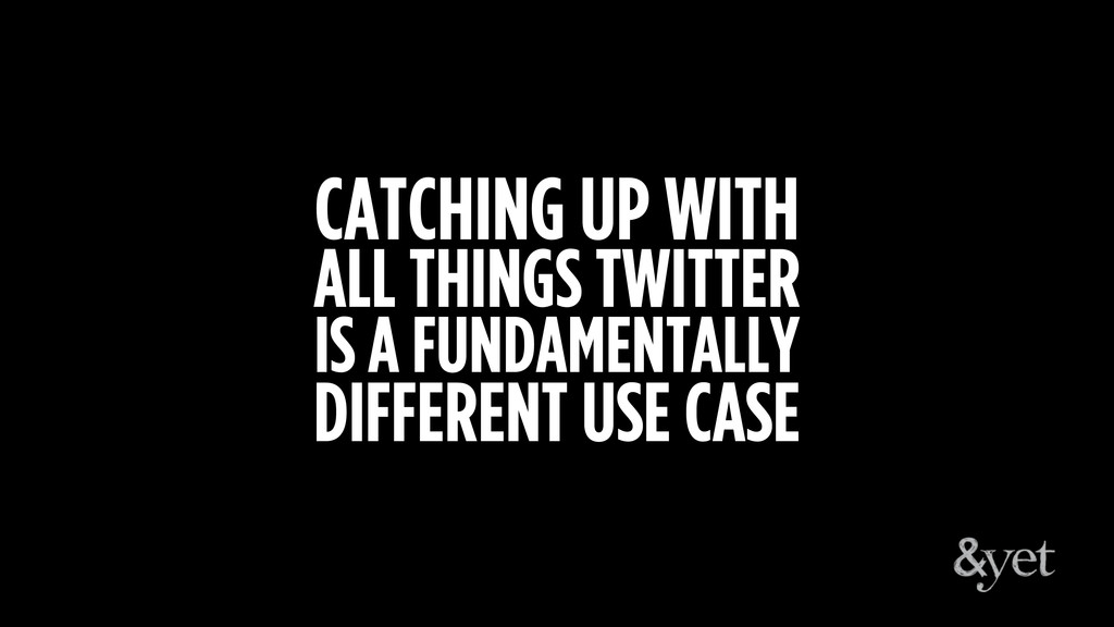 CATCHING UP WITH ALL THINGS TWITTER IS A FUNDAM...