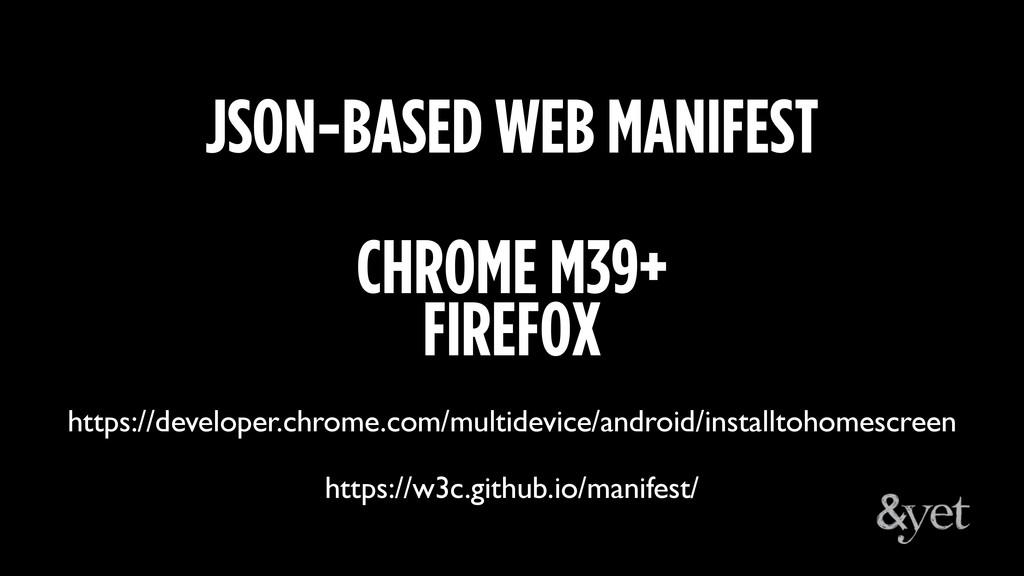 CHROME M39+ FIREFOX https://developer.chrome.co...